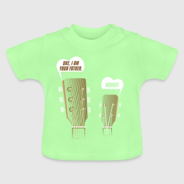 Ukulele guitar gift Uke you are my father Baby Bodysuits - Baby T-Shirt