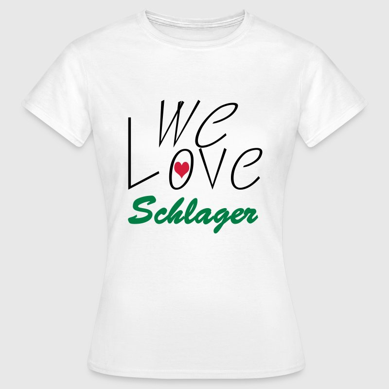 we love Schlager T-Shirts - Frauen T-Shirt