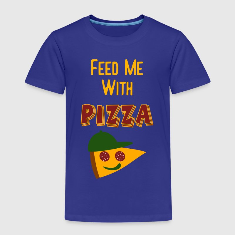 coole kinder spr che feed me with pizza t shirt spreadshirt. Black Bedroom Furniture Sets. Home Design Ideas