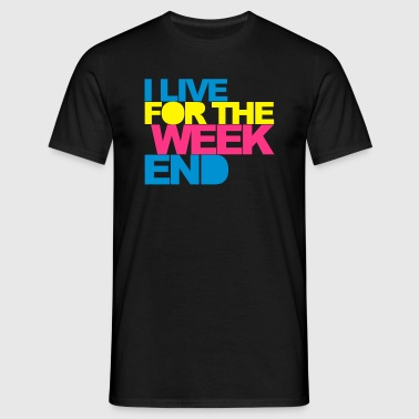 Live For The Weekend 2 EDM Quote Ropa deportiva - Camiseta hombre