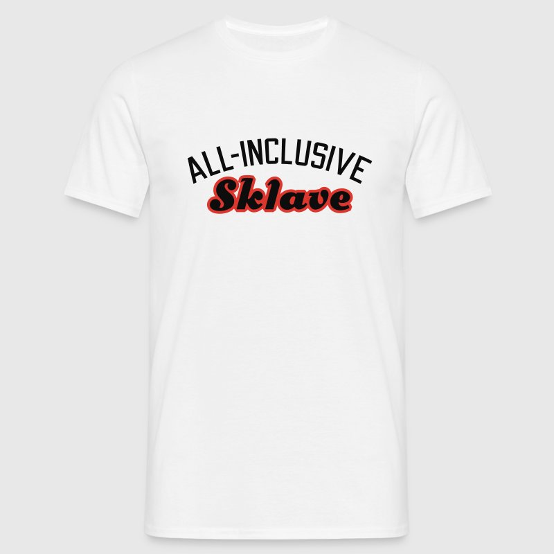 Weiß All inclusive Sklave © T-Shirts - Men's T-Shirt