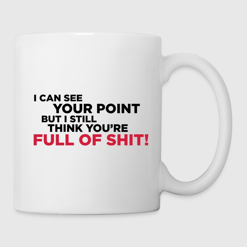 White You're full of shit 1 (2c, NEU) Mugs  - Mug