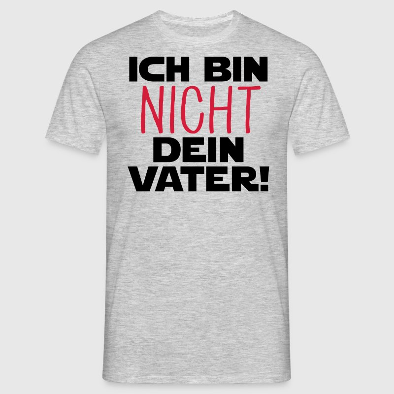 ich bin nicht dein vater t shirt spreadshirt. Black Bedroom Furniture Sets. Home Design Ideas