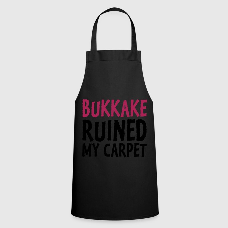 Black Bukkake Ruined my Carpet 1 (2c)  Aprons - Cooking Apron