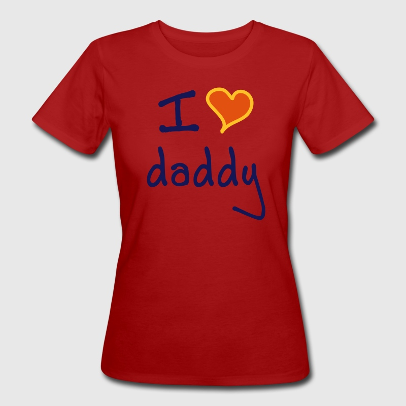 I love daddy - T-shirt ecologica da donna