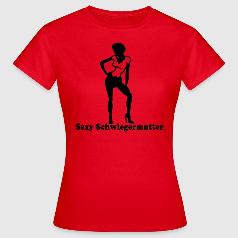 Sexy mother in law - Women's T-Shirt