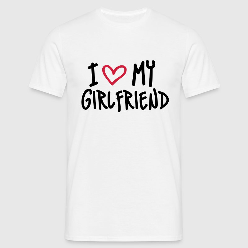 I Love my Girlfriend - Mannen T-shirt