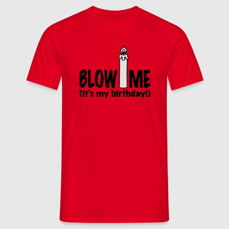 Rood Blow me, it's my birthday T-shirts - Mannen T-shirt