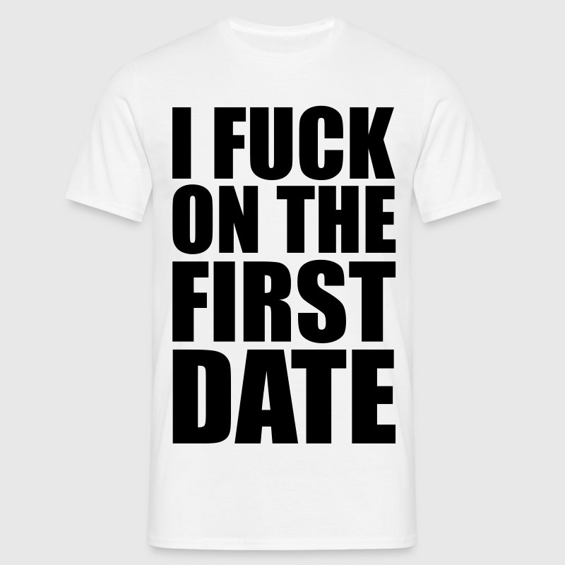 Vit I Fuck on the First Date T-shirts - T-shirt herr