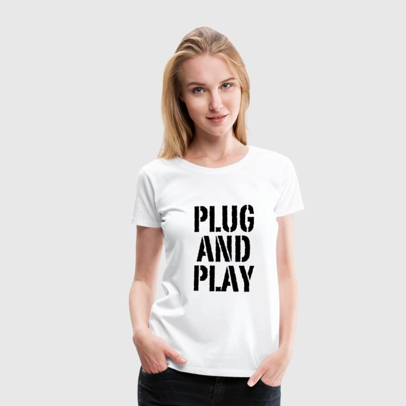 Weiß Plug and Play© T-Shirts - T-shirt Premium Femme