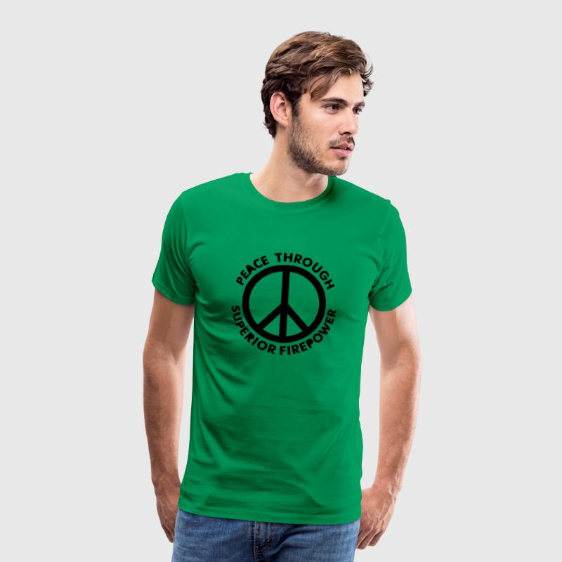Khaki grün Peace Through Superior Firepower T-Shirts - Männer Premium T-Shirt
