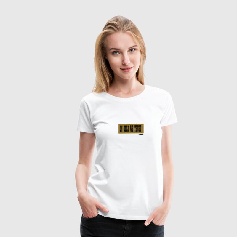 Wit in gold we trust by wam T-shirts - Vrouwen Premium T-shirt