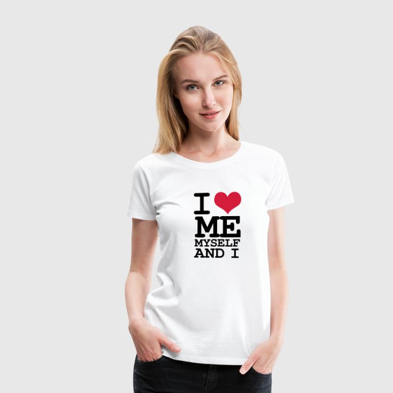 Weiß i love me myself and i T-Shirts - Frauen Premium T-Shirt