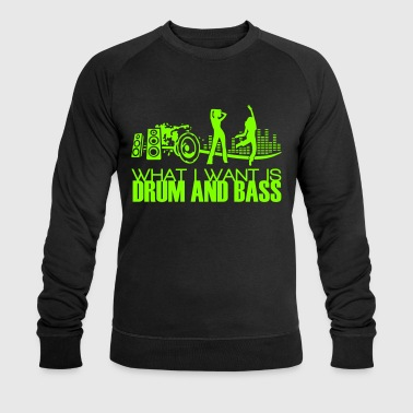 Schwarz what i want is drum and bass T-Shirts - Männer Bio-Sweatshirt von Stanley & Stella