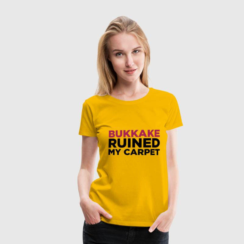 Hellrosa Bukkake Ruined my Carpet 2 (2c) T-Shirts - Frauen Premium T-Shirt