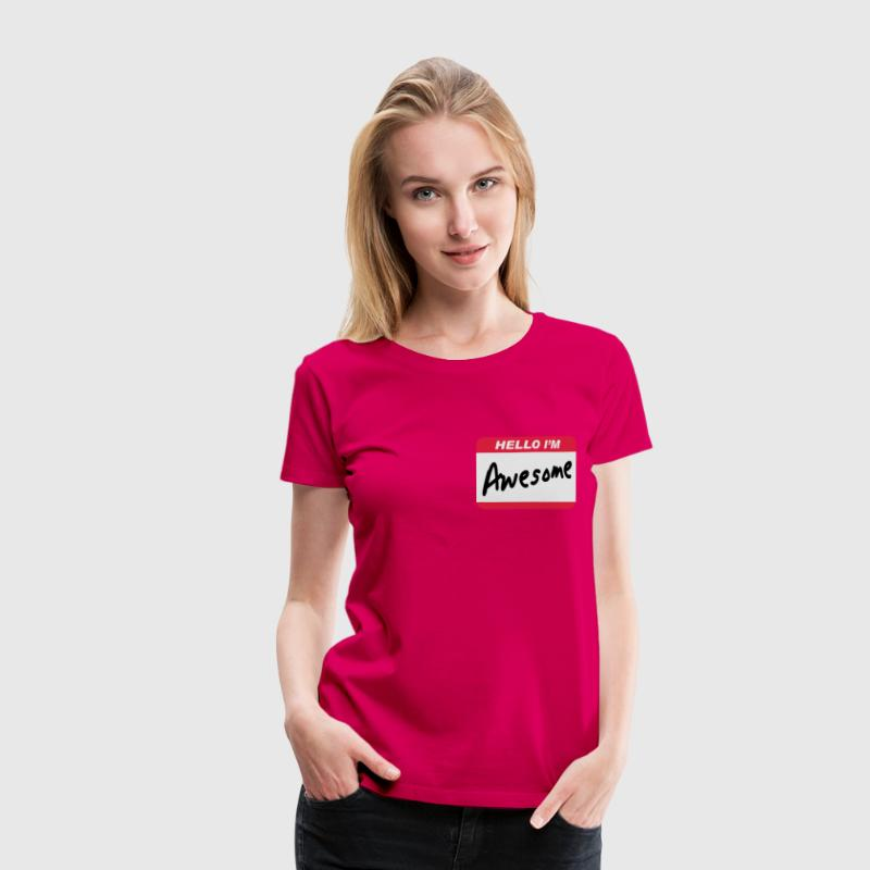 Hello I'm Awesome - Frauen Premium T-Shirt