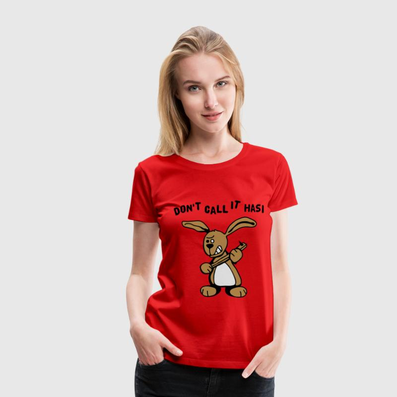 Don't call it Hasi T-Shirts - Frauen Premium T-Shirt
