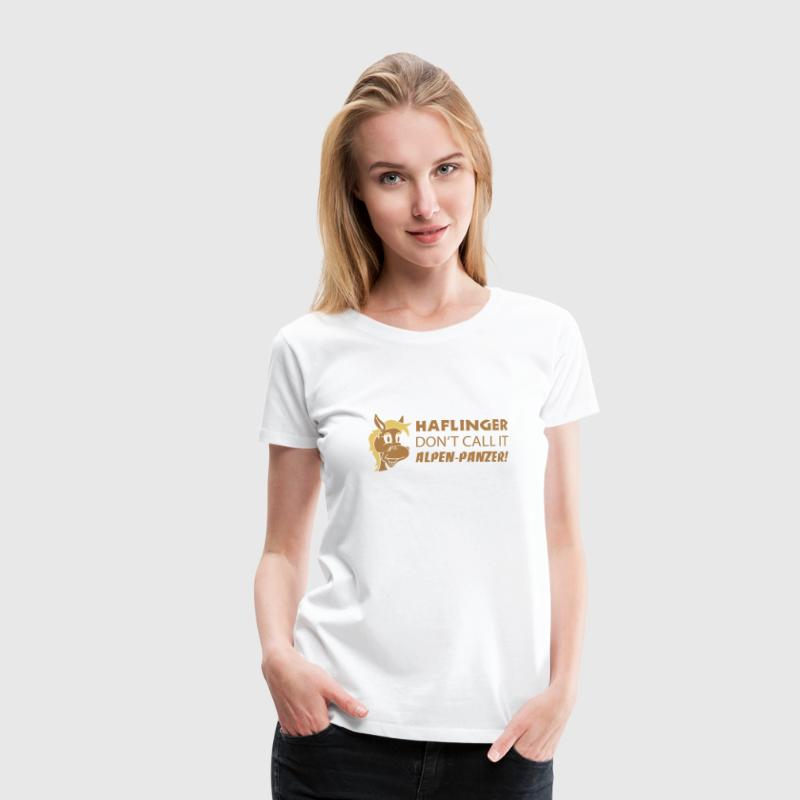 Haflinger-don't call it Alpen-Panzer! - Frauen Premium T-Shirt