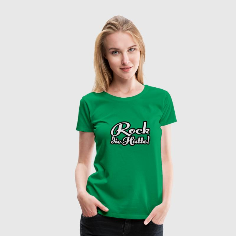 Rock die Hütte | Rock the Shed T-Shirts - Frauen Premium T-Shirt
