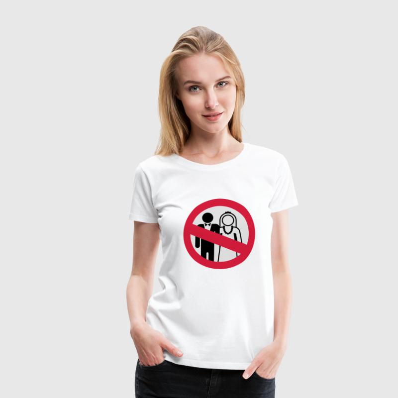 Anti Hochzeit | No Wedding T-Shirts - Frauen Premium T-Shirt