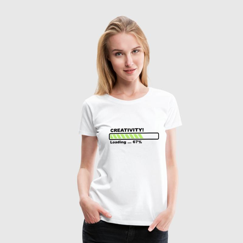 Creativity Loading - progress bar! T-Shirts - Women's Premium T-Shirt