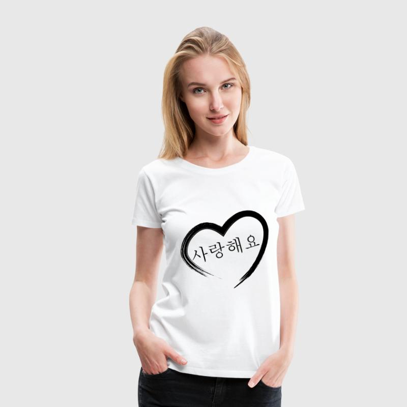 Saranghaeyo I love you - Women's Premium T-Shirt