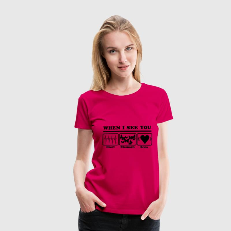 When I see you - Heart/Stomach/Brain = Chaos T-shirts - Dame premium T-shirt