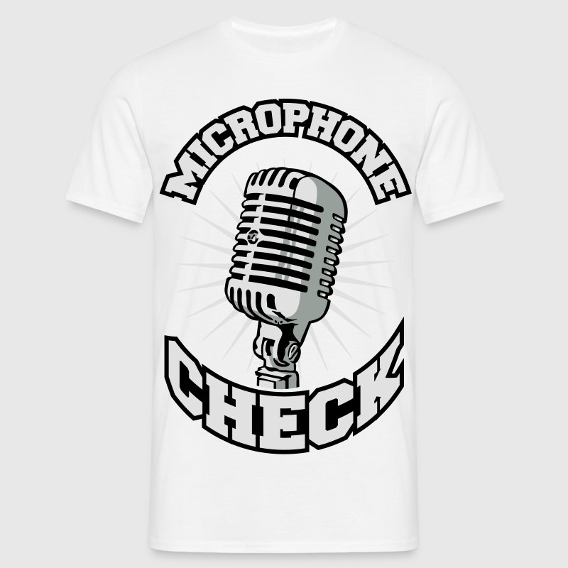 Microphone check - Men's T-Shirt