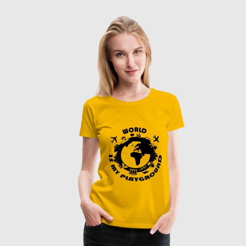 World Is My Playground Tee shirts - T-shirt Premium Femme