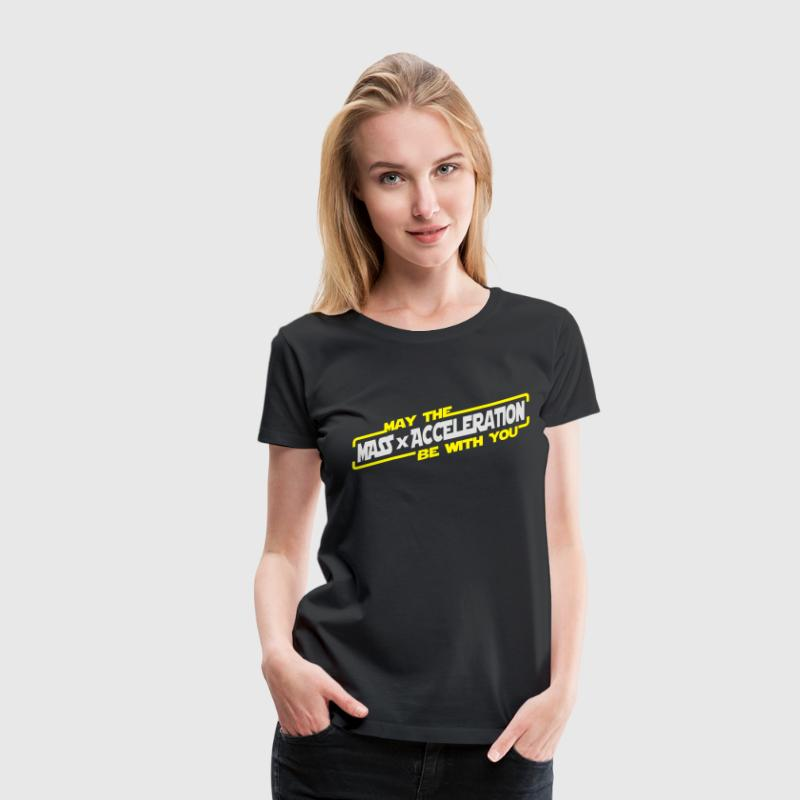 May the Force be with you T-Shirts - Frauen Premium T-Shirt