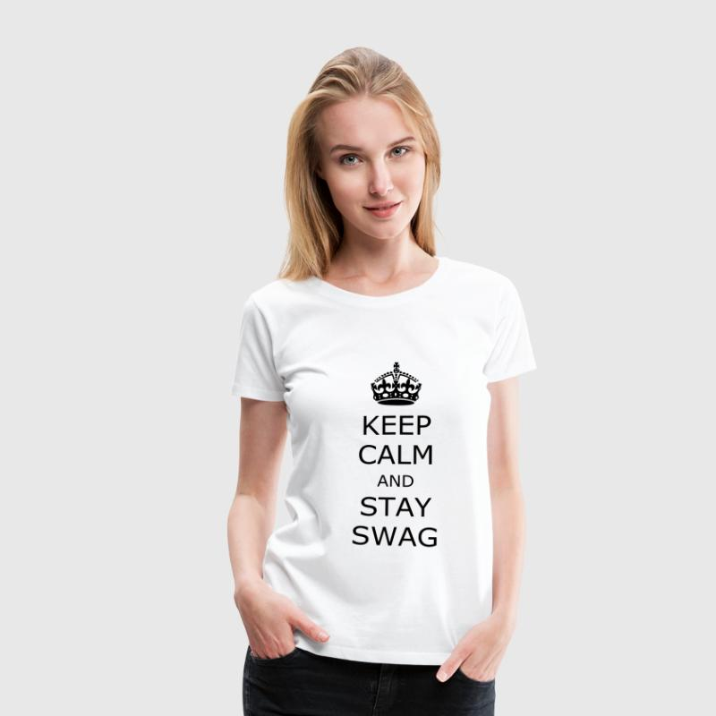 Keep calm and stay swag - Camiseta premium mujer
