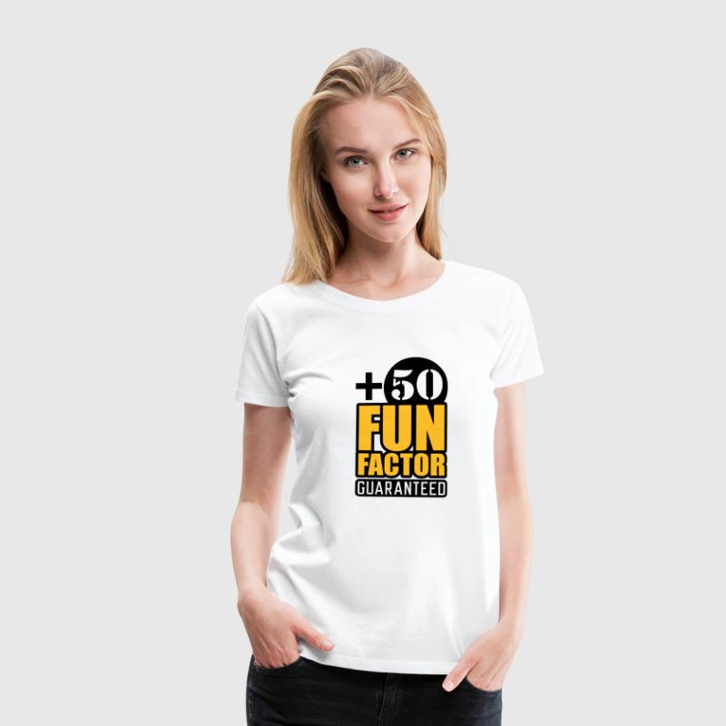 Fun Factor +50 | guaranteed T-Shirts - Women's Premium T-Shirt