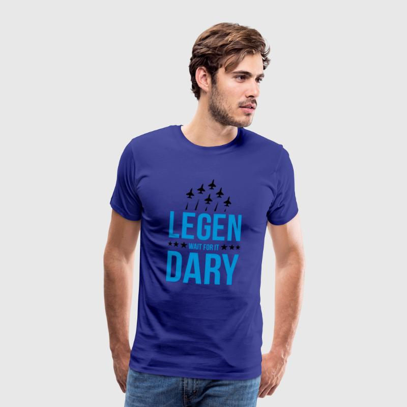 legendary wait for it T-shirts - Mannen Premium T-shirt