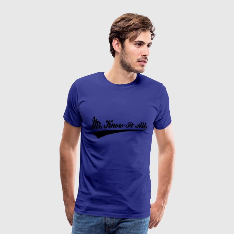 Geek Pride: Mr. Know-It-All T-Shirts - Men's Premium T-Shirt