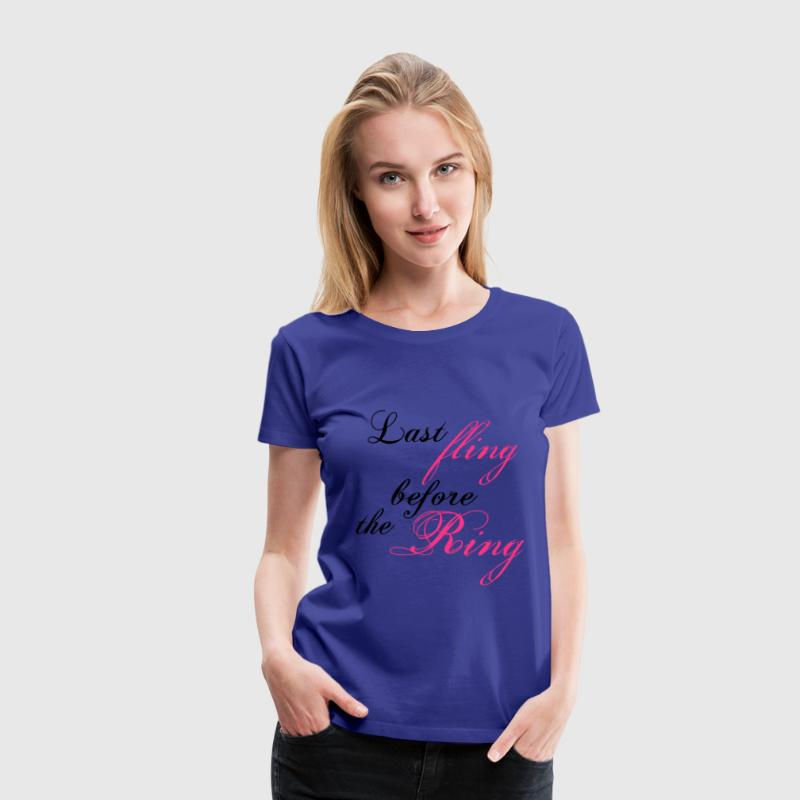 last fling before the ring T-shirt - Maglietta Premium da donna