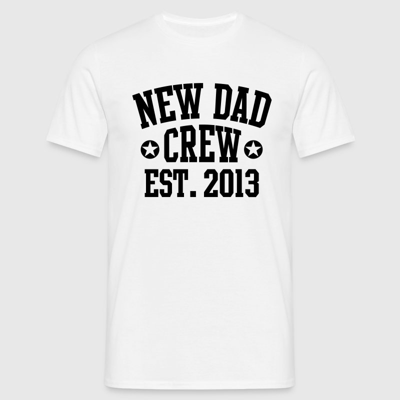 NEW DAD CREW EST 2013 T-Shirt BK - Men's T-Shirt