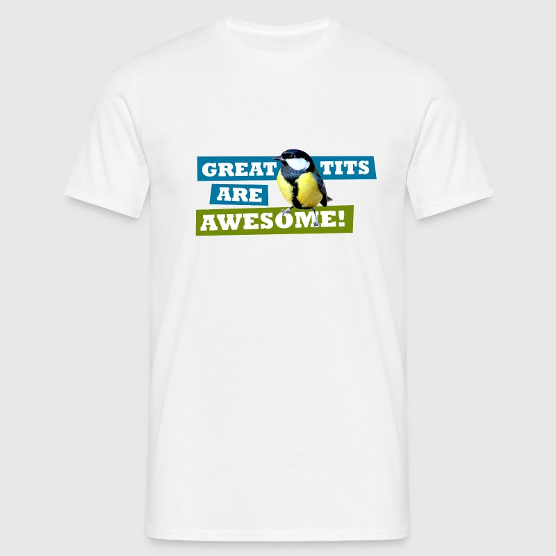 Great tits are awesome! - Men's T-Shirt