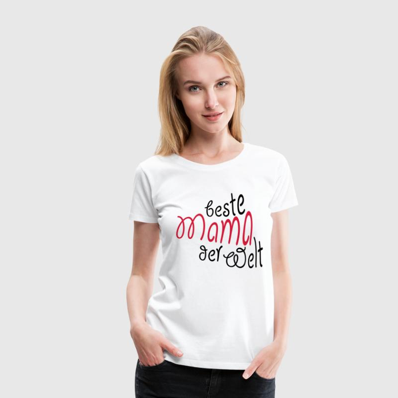 geschenk f r mama beste mama der welt t shirt spreadshirt. Black Bedroom Furniture Sets. Home Design Ideas