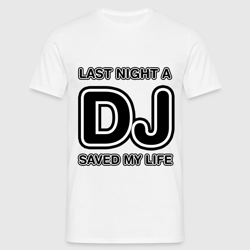 White Last Night A DJ Saved My Life Men's T-Shirts - Men's T-Shirt