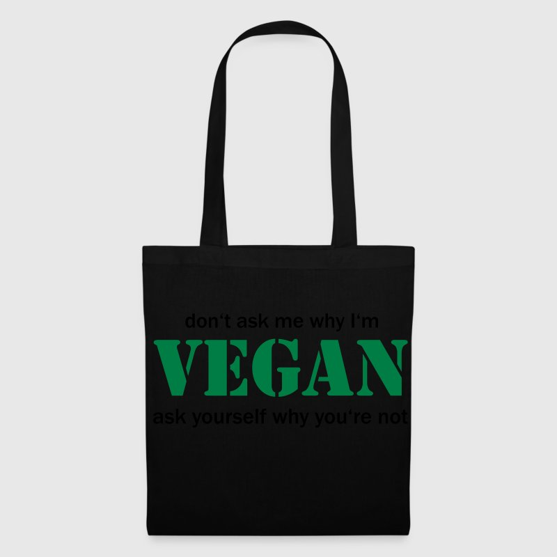 don't ask me why I'm vegan Bags & Backpacks - Tote Bag