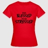 Too blessed to be stressed T-Shirts - Frauen T-Shirt