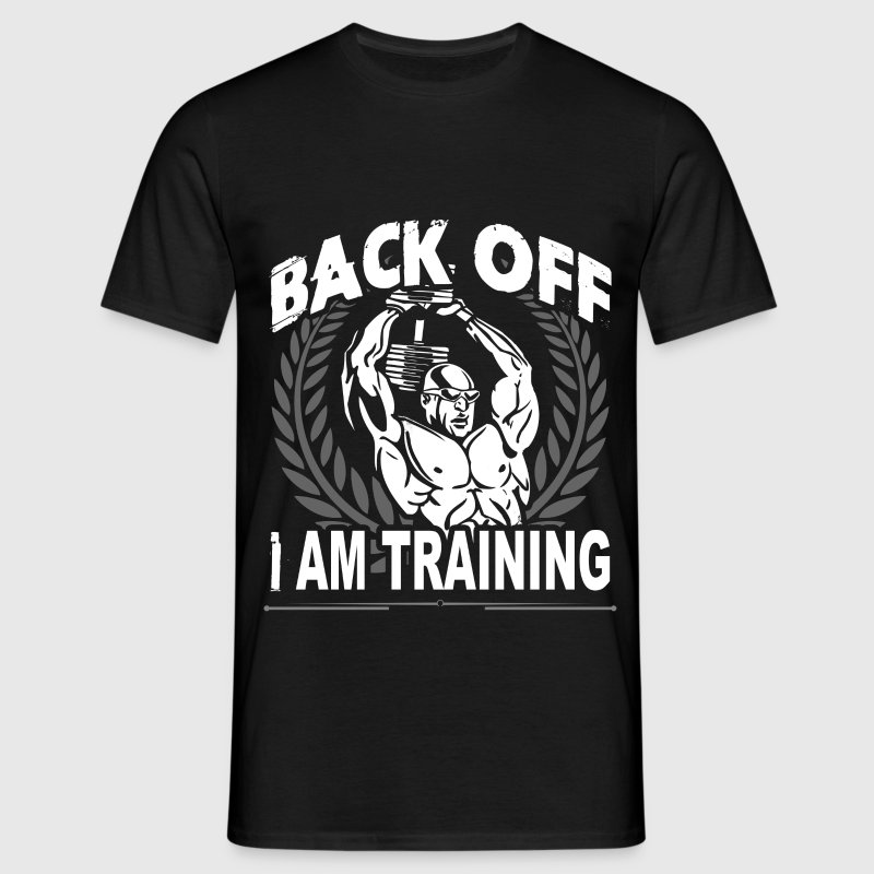 Back Off I Am Training - Men's T-Shirt