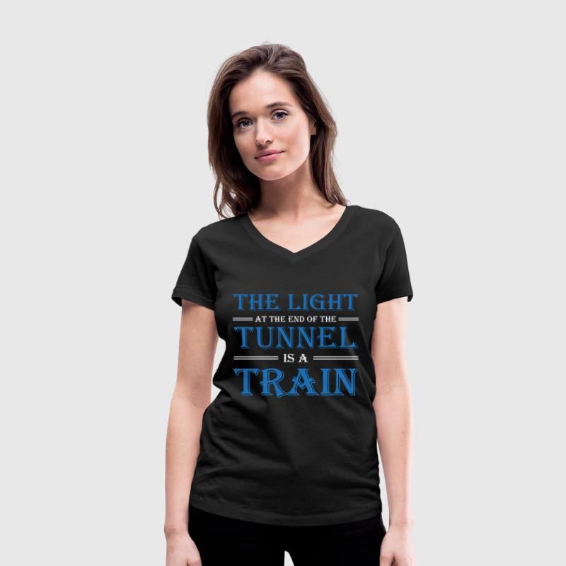 The light at the end of the tunnel is a train T-Shirts - Women's Organic V-Neck T-Shirt by Stanley & Stella