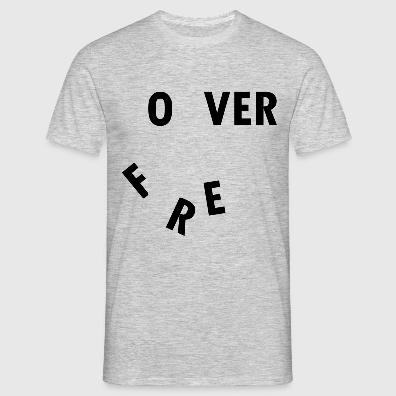 Over Forever T-Shirts - Men's T-Shirt