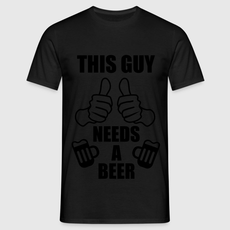 This Guy needs a beer -  T-Shirts - Men's T-Shirt