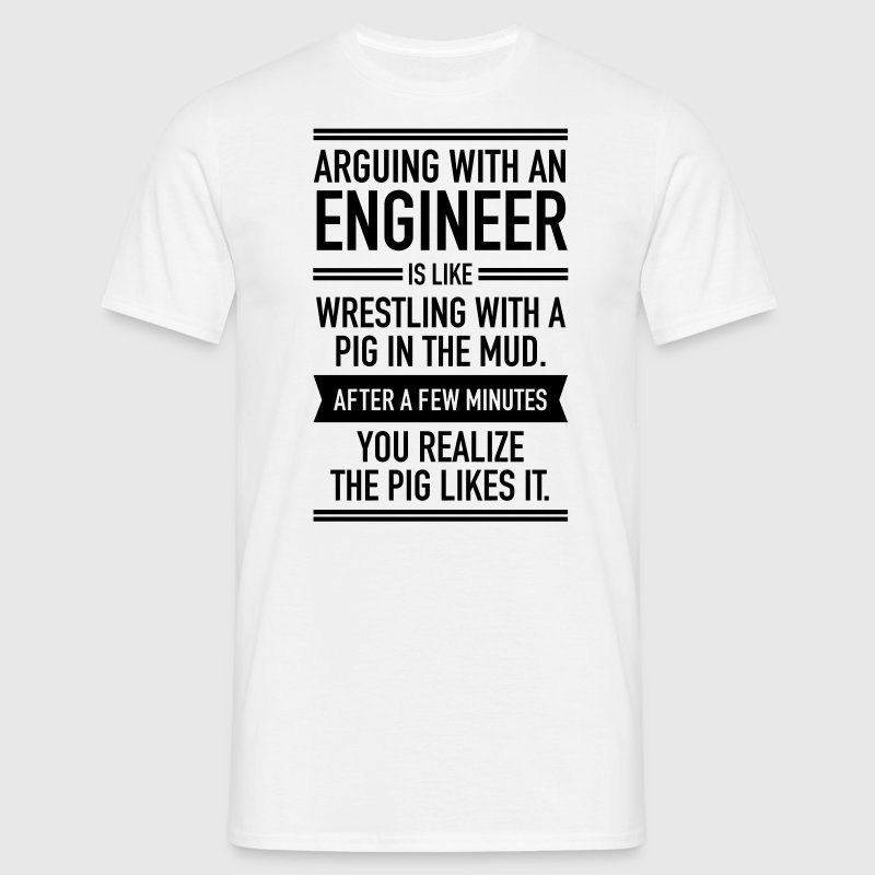Arguing With An Engineer... T-shirts - T-shirt herr
