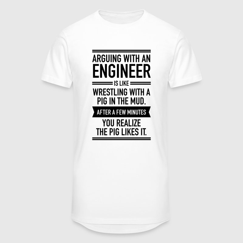 Arguing With An Engineer... T-Shirts - Men's Long Body Urban Tee