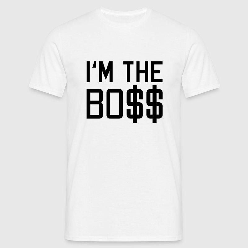 Weiß I'm the BOSS © T-Shirts - T-shirt Homme