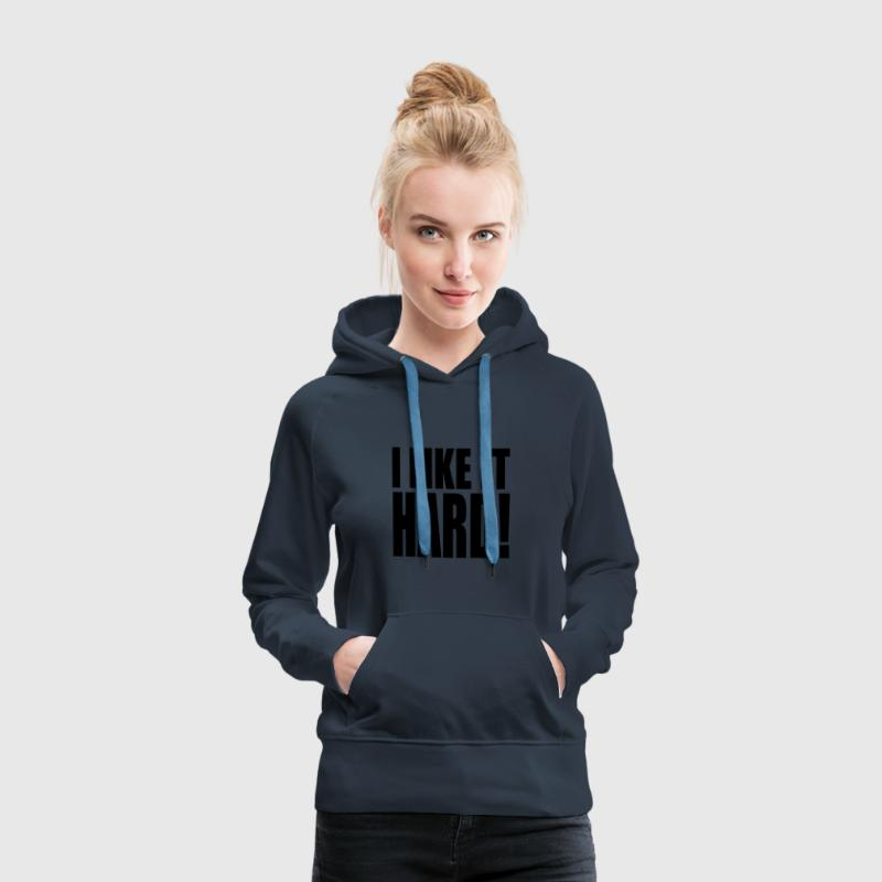 Navy I like it hard! Pullover - Frauen Premium Hoodie
