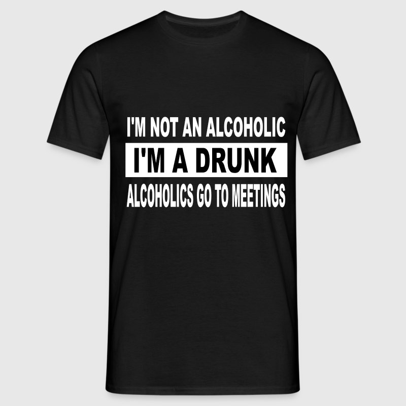 I'm Not An Alcoholic Men's T-Shirts - Men's T-Shirt